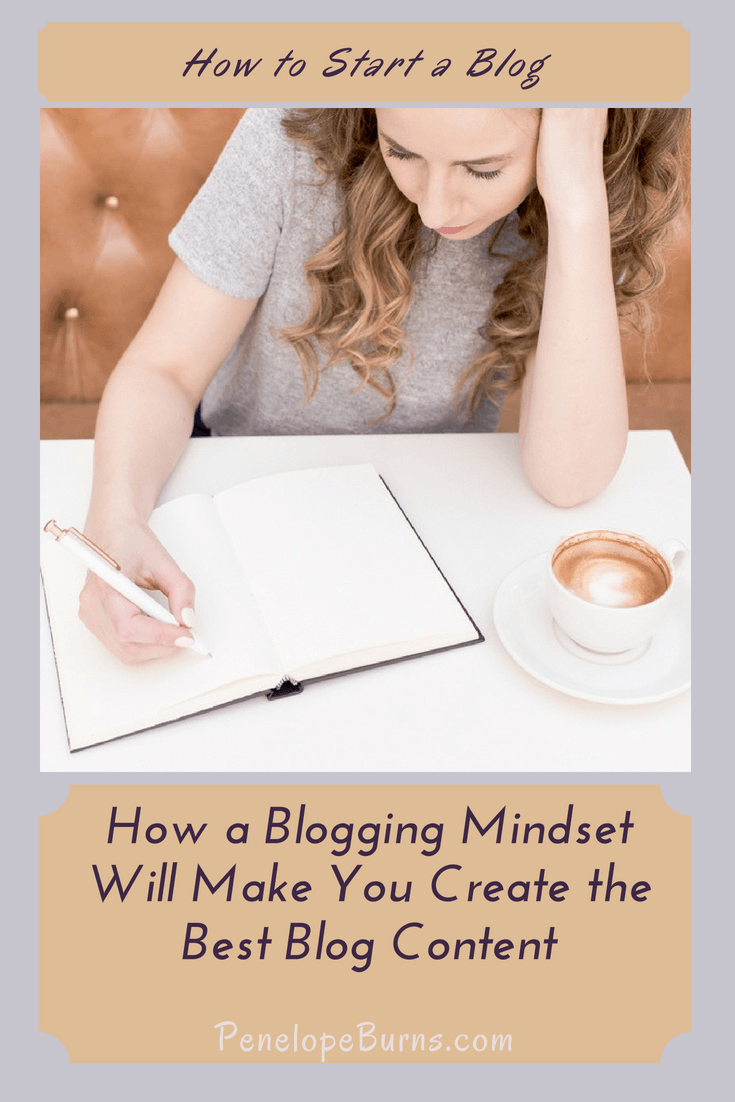 How a Blogging Mindset Will Make You Create the Best Blog Content